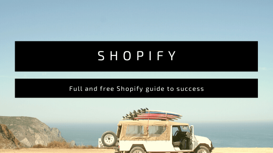 Shopify full guide to success